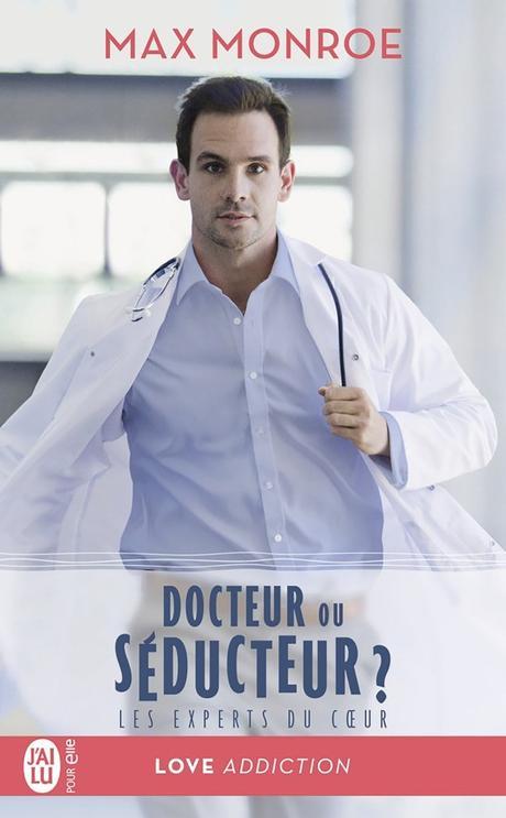 Les experts du coeur T1 : Docteur ou séducteur ? de Max Monroe