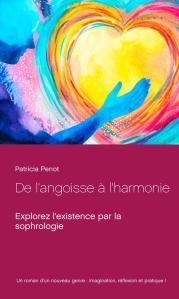 De l'angoisse à l'harmonie de Patricia Penot