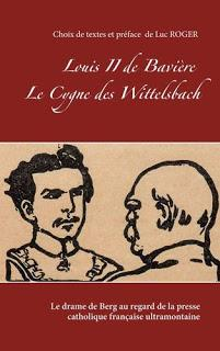 Louis II de Bavière et Richard Wagner au regard de la presse catholique ultramontaine française