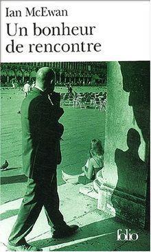 Chronique de lecture : Un Bonheur de rencontre d'Ian McEwan