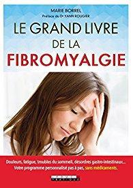Le grand livre de la Fibromyalgie - Marie Borel