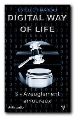 Digital Way of Life 3 - Aveuglement amoureux