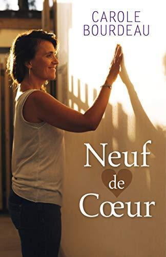 Neuf de cœur autobiographie de Carole Bourdeau