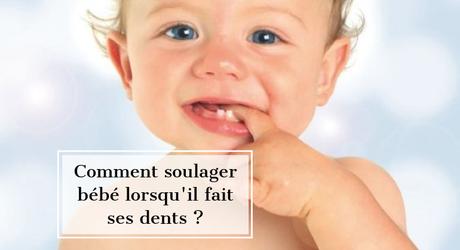 Comment soulager les douleurs dentaires de bébé