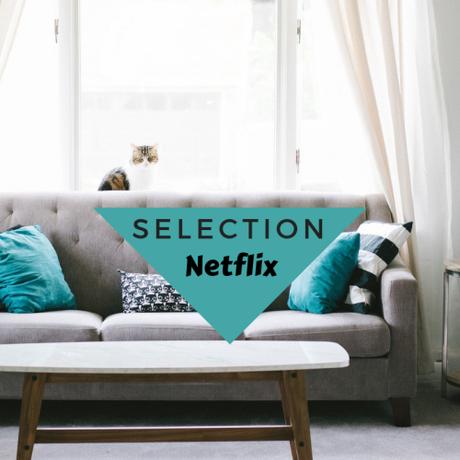 Ma selection Netflix #1