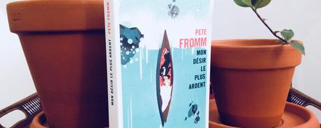 Mon désir le plus ardent – Pete Fromm
