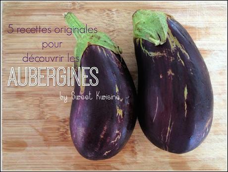 Les 5 recettes originales pour découvrir les aubergines