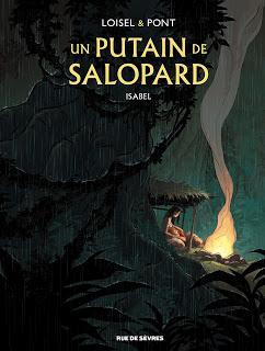Un putain de salopard, tome 1 : Isabel - Loisel & Pont