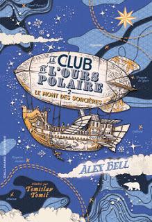 Le Club de l'Ours Polaire, tome 2 : Le Mont des sorcières d'Alex Bell