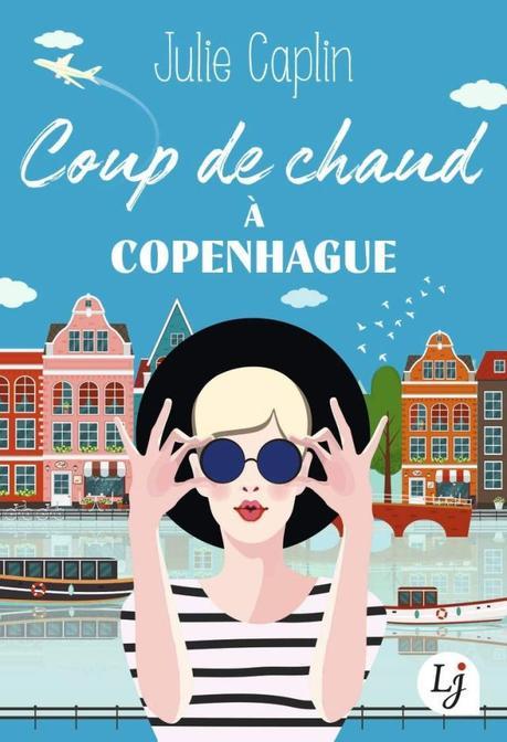 Coup de chaud à Copenhague de Julie Caplin