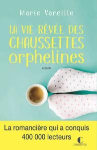 La vie rêvée des chaussettes orphelines de Marie Vareille – Tout le monde a sa chaussette soeur !