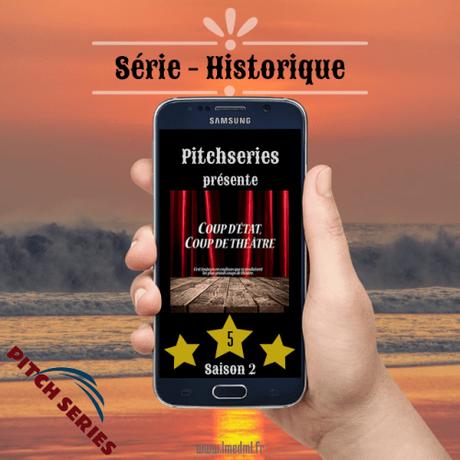 #PitchSéries – Coup d'état, Coup de théâtre – Saison 2