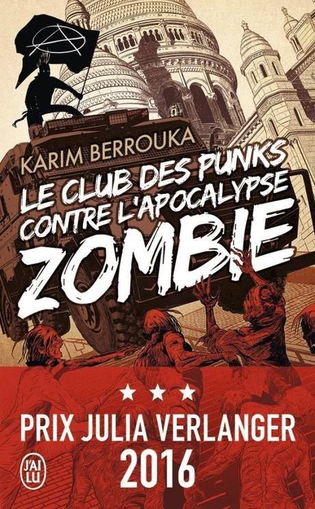 Le club des punks contre l'apocalypse zombie de Karim Berrouka.