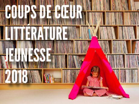 TOP LITTÉRATURE 2018. Partie 1 : jeunesse