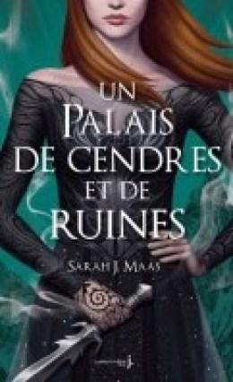 Un palais d'épines et de roses 3 – Un palais de cendres et de ruines – Sarah J. Maas