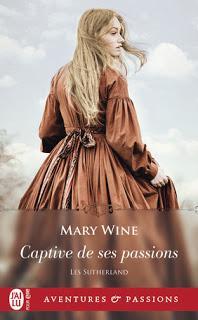 Les Sutherland, tome 1 : Captive de ses passions de Mary Wine