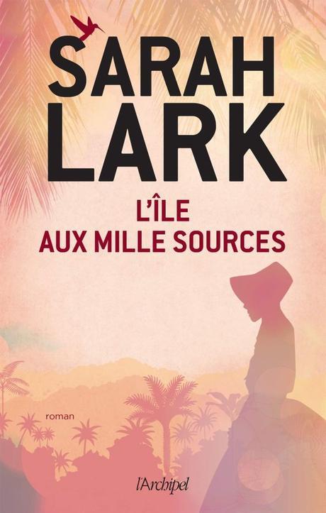 L'île aux mille sources de Sarah Lark