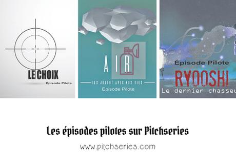 #PitchSéries – Les épisodes pilotes