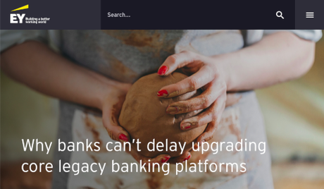 EY - Why banks can't delay upgrading core legacy banking platforms