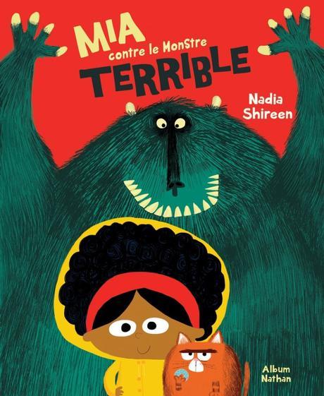 Mia contre le monstre terrible de Nadia Shireen