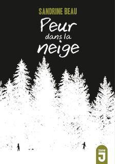 Peur dans la neige. Sandrine BEAU – 2019 (Dès 12 ans)