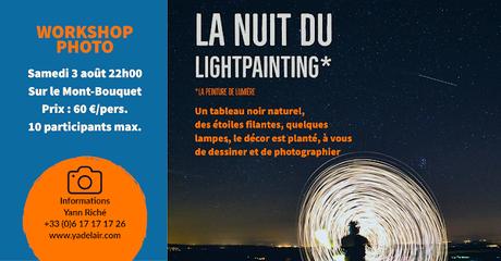 Workshop photo : la nuit du lightpainting et des étoiles le 3 août 2019