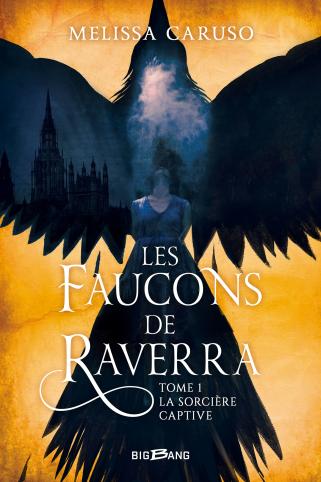 Les Faucons de Raverra, tome 1 : La Sorcière captive – Melissa Caruso