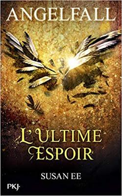 Angelfall, Tome 3 : L'Ultime espoir -  Susan Ee