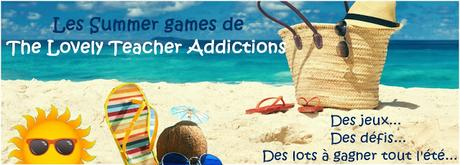 Summer Games avec The Lovely Teacher Addictions : concours n°3