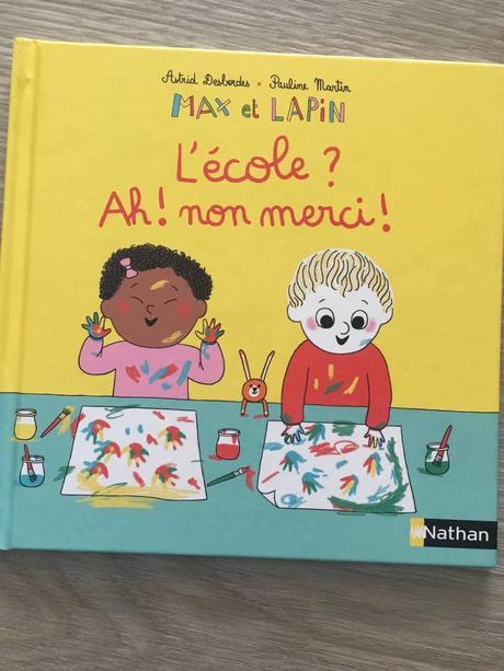 ZOOM sur «L'école? Ah non merci! Max et Lapin» Éditions Nathan