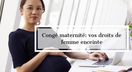 vos droits de femmes enceintes concerant les congés maternité