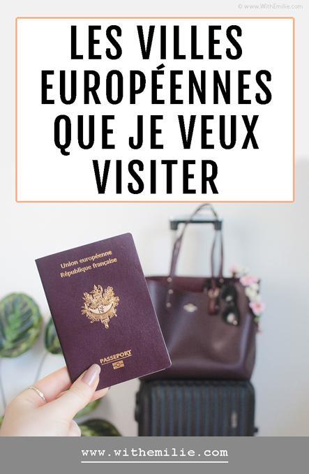 Les villes européennes que je veux visiter