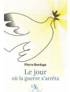 Roman d'été : Le jour où la guerre s'arrêta – Pierre Bordage, fin
