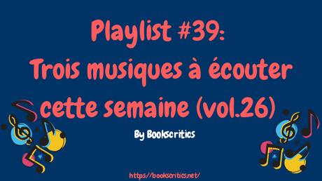 {Musique} Playlist #39 : Trois musiques à écouter cette semaine – @Bookscritics