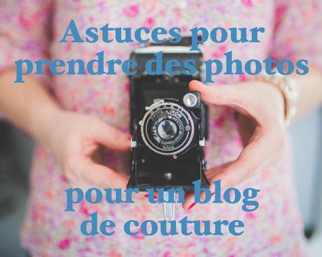 Des astuces pour prendre des photos de vos projets de couture