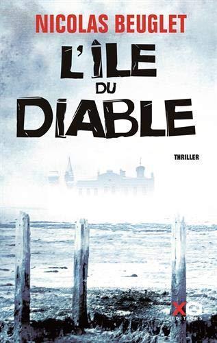 News : l'ile du diable - Nicolas Beuglet (XO)
