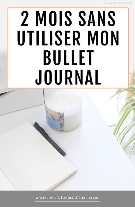 2 mois sans utiliser mon Bullet Journal
