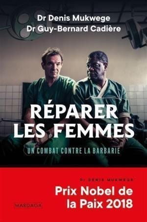 Réparer les femmes, des Dr. Denis Mukwege et Guy-Bernard Cadière