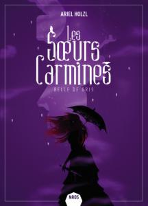 Les soeurs Carmines tome 2 : Belle de Gris, Ariel Holzl