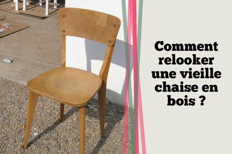 Comment relooker une vieille chaise en bois