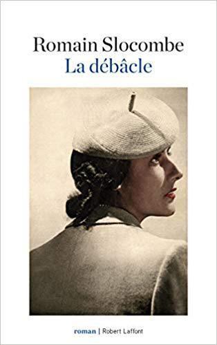La Débâcle, de Romain Slocombe