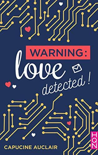 A vos agendas : Découvrez Warning : love detected de Capucine Auclair