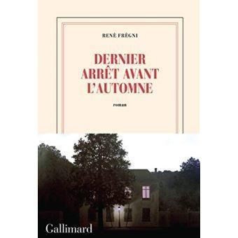 Dernier arrêt avant l'automne de René Frégni. Le craquement des feuilles..