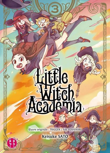 Little Witch Academia, Tome 3 de Keisuke Sato