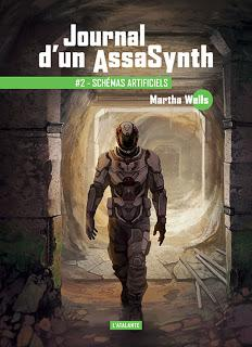 Journal d'un Assasynth tome 2 : Schémas artificiels - Martha Wells