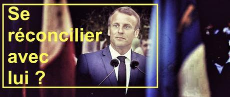Se réconcilier avec Macron ?  640ème semaine politique