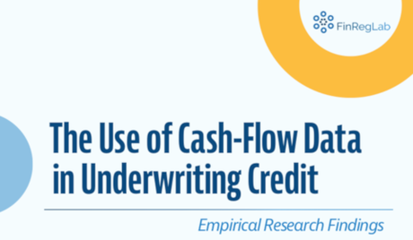 FinRegLab – The Use of Cash-Flow Data in Underwriting Credit