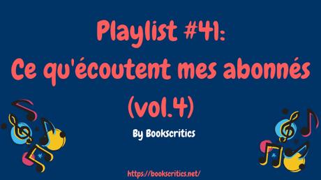 {Musique} Playlist #41 : Ce qu'écoutent mes abonnés (vol.4) – @Bookscritics