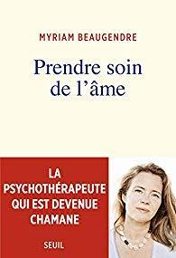 Prendre soin de l'âme - Myriam Beaugendre