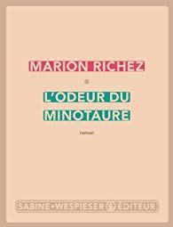 Marion Richez – L'Odeur du Minotaure ***